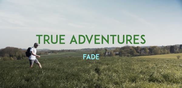 True Adventures – Fade